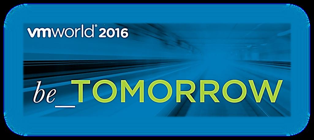 Be_TOMORROW Starts Now - VMworld Day 1 -
